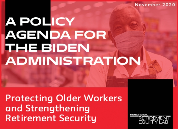 A Policy Agenda for the Biden Administration: Protecting Older Workers & Strengthening Retirement Security